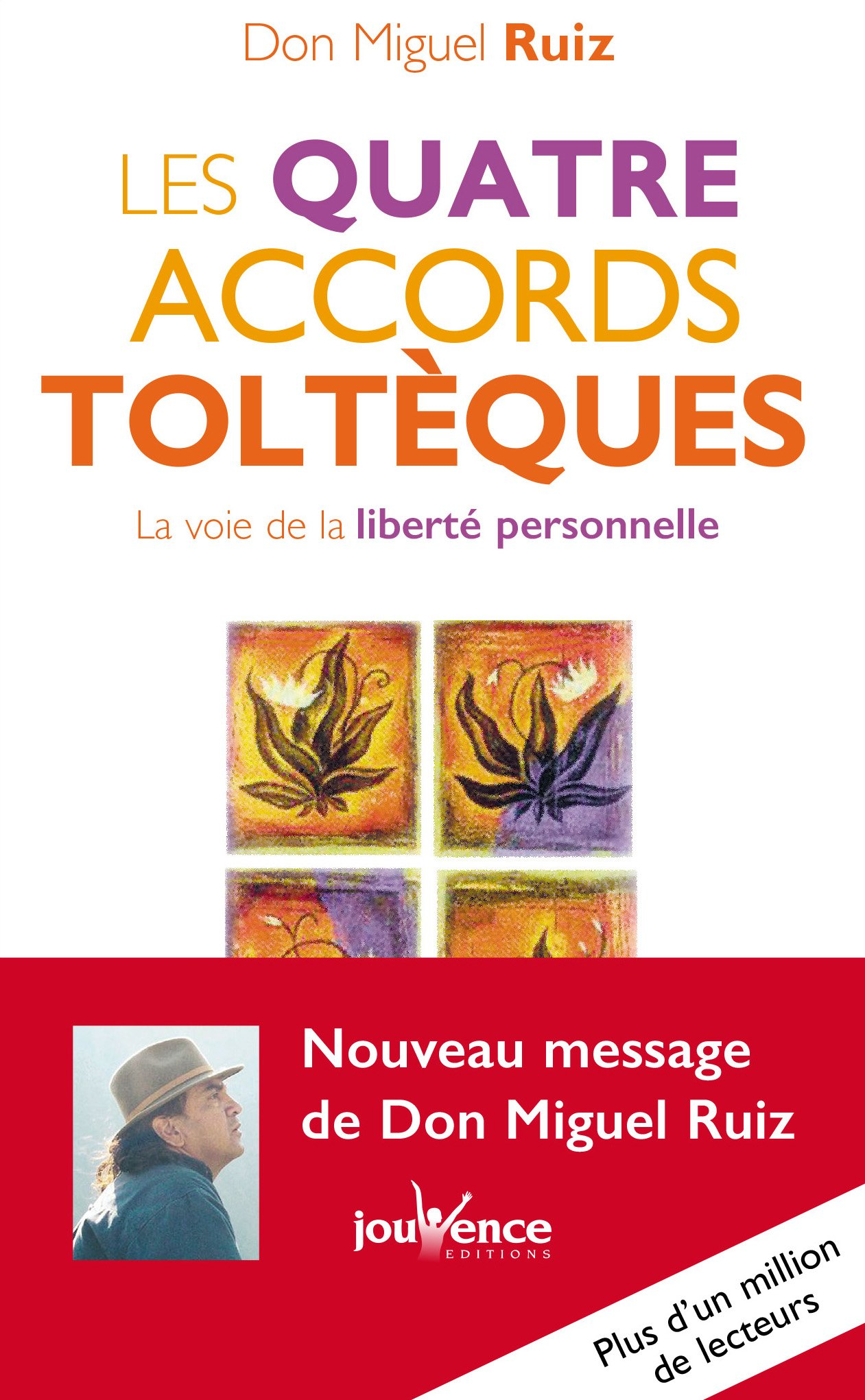 Livre Les quatre accords toltèques - Don Miguel Ruiz - Les 4 accords toltèques